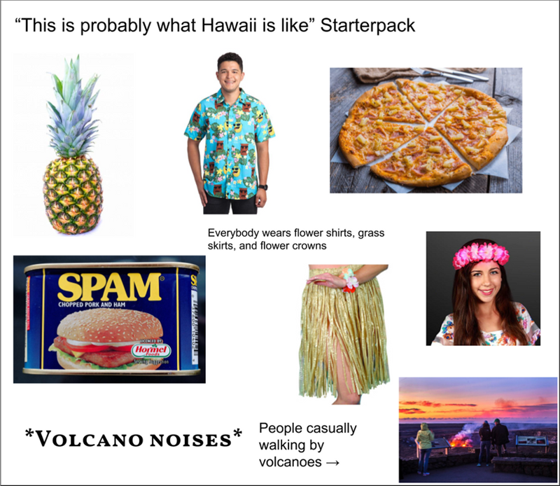 starter pack for people that image what hawaii looks like