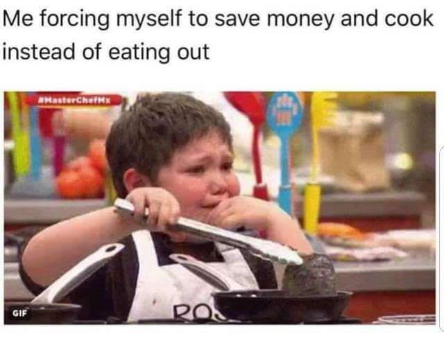 Photo caption - Me forcing myself to save money and cook instead of eating out CMasterChefMs ROS GIF