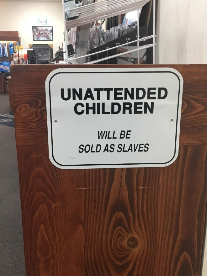 Wood - 3.00 250 200 UNATTENDED CHILDREN WILL BE SOLD AS SLAVES