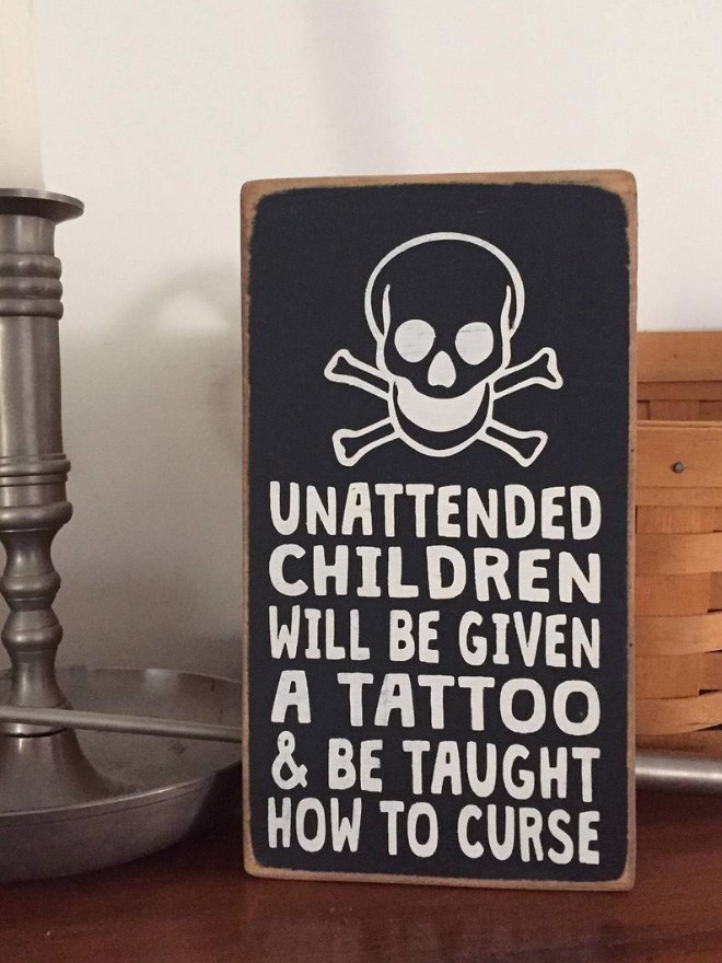 Font - UNATTENDED CHILDREN WILL BE GIVEN A TATTOO &BE TAUGHT HOW TO CURSE