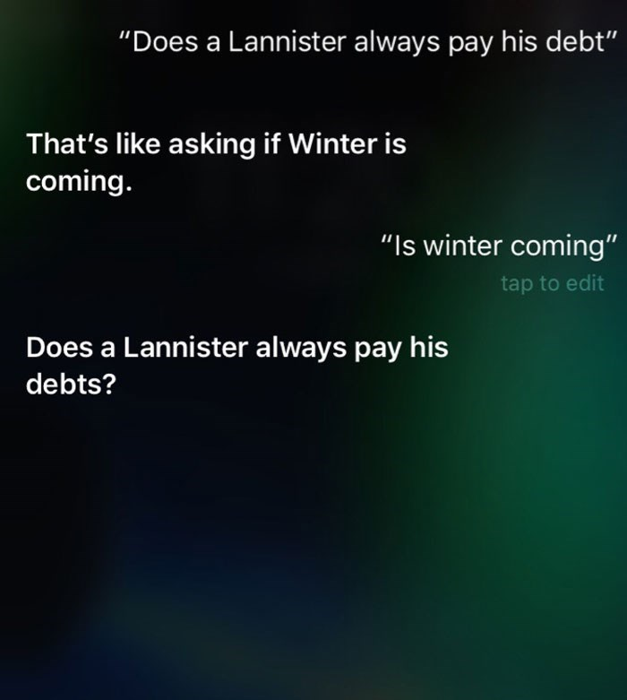 "Text - ""Does a Lannister always pay his debt"" That's like asking if Winter is coming. ""Is winter coming"" tap to edit Does a Lannister always pay his debts?"