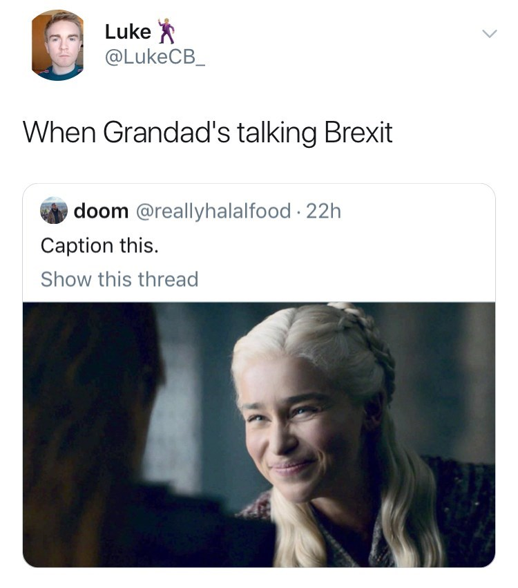 meme - Hair - Luke @LukeCB_ When Grandad's talking Brexit doom @reallyhalalfood 22h Caption this Show this thread