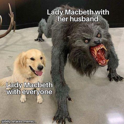 Shakespeare meme - Vertebrate - Lady Macbeth with her husband Lady Macbeth with everyone @billy shakes memez