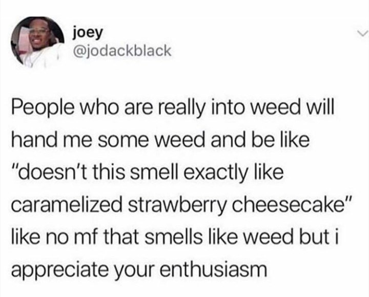 weed meme about people imagining smells when they smell weed