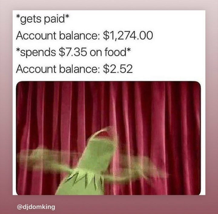 random meme with kermit the frog and getting paid