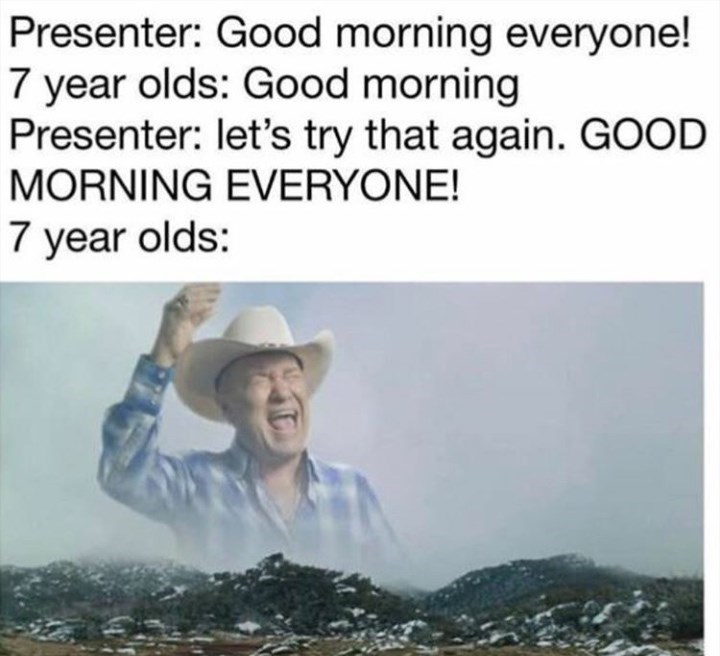 random meme with big enough meme and kids screaming