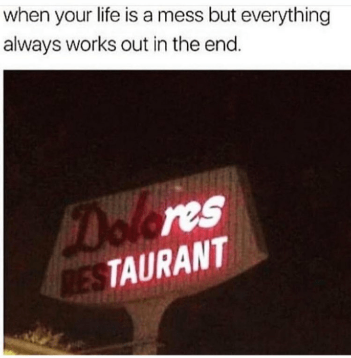 random meme of a sign of a restaurant that has some letters that went out