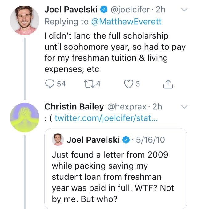 Text - Joel Pavelski @joelcifer 2h Replying to @MatthewEverett I didn't land the full scholarship until sophomore year, so had to pay for my freshman tuition & living expenses, etc 54 t1.4 Christin Bailey @hexprax 2h :(twitter.com/joelcifer/stat... Joel Pavelski 5/16/10 Just found a letter from 2009 while packing saying my student loan from freshman year was paid in full. WTF? Not by me. But who?
