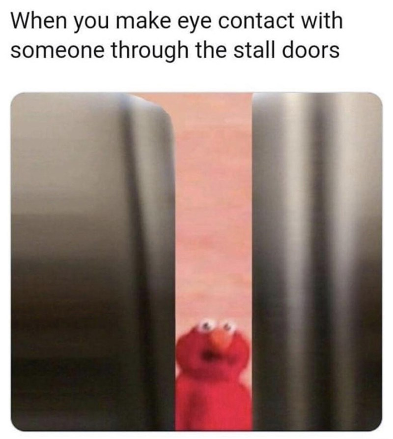 "Caption that reads, ""When you make eye contact with someone through the stall doors"" above an image of Elmo from Sesame Street appearing to be looking through bathroom stall doors"