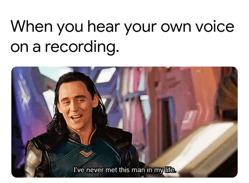 "Caption that reads, ""When you hear your own voice on a recording"" above a still of Loki saying, ""I've never met this man in my life"""
