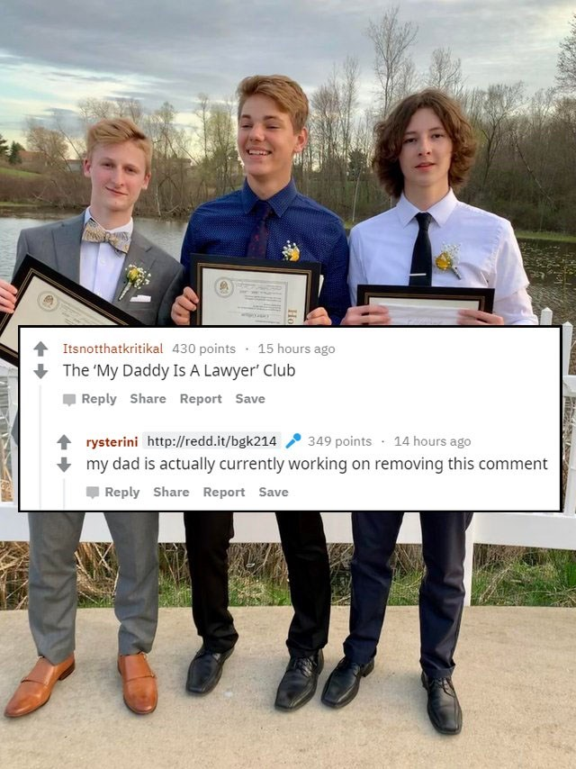 Cheque - Itsnotthatkritikal 430 points 15 hours ago The 'My Daddy Is A Lawyer' Club Reply Share Report Save 349 points 14 hours ago rysterini http://redd.it/bgk214 my dad is actually currently working on removing this comment Reply Share Report Save