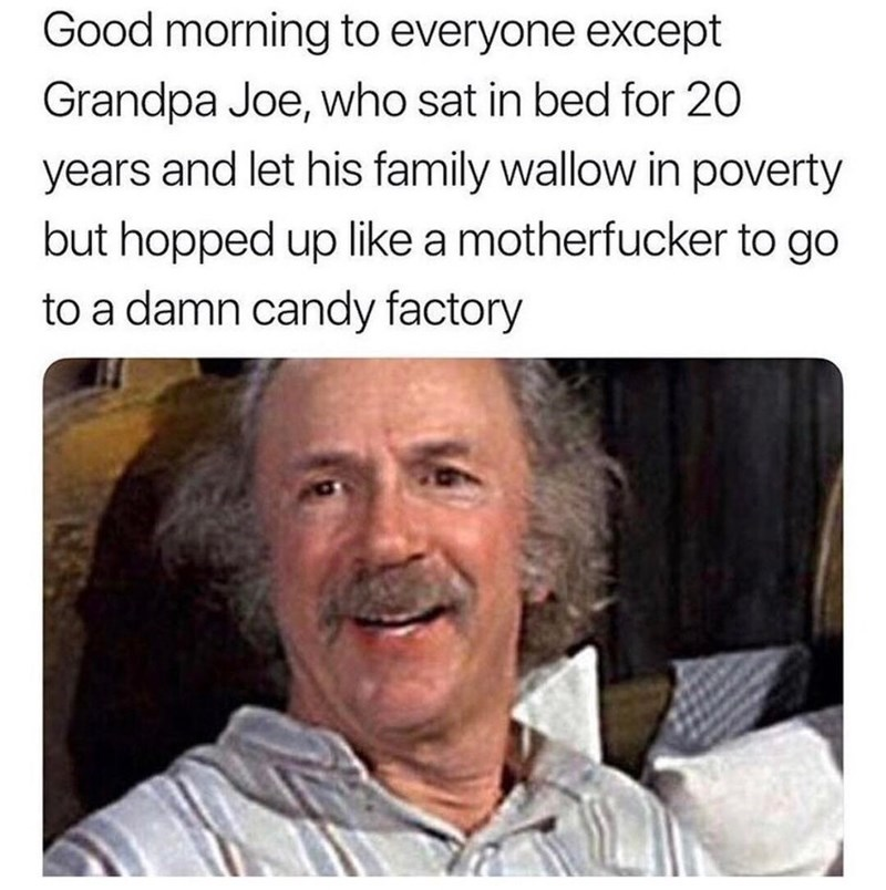 Funny meme about grandpa joe.