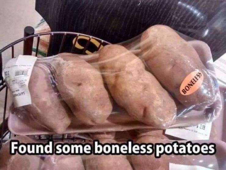 Food - SAFEW Found some boneless potatoes BONELESS