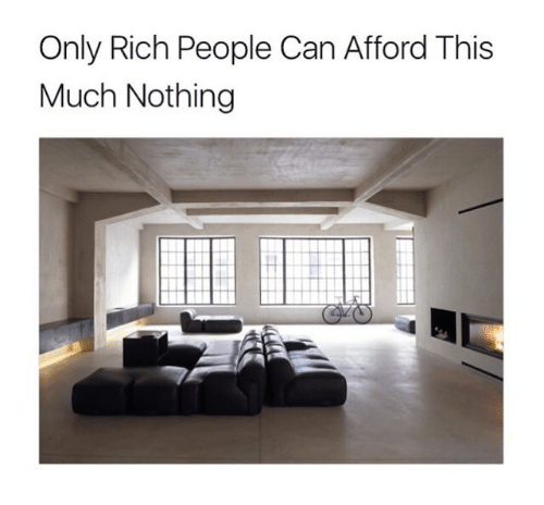 Property - Only Rich People Can Afford This Much Nothing