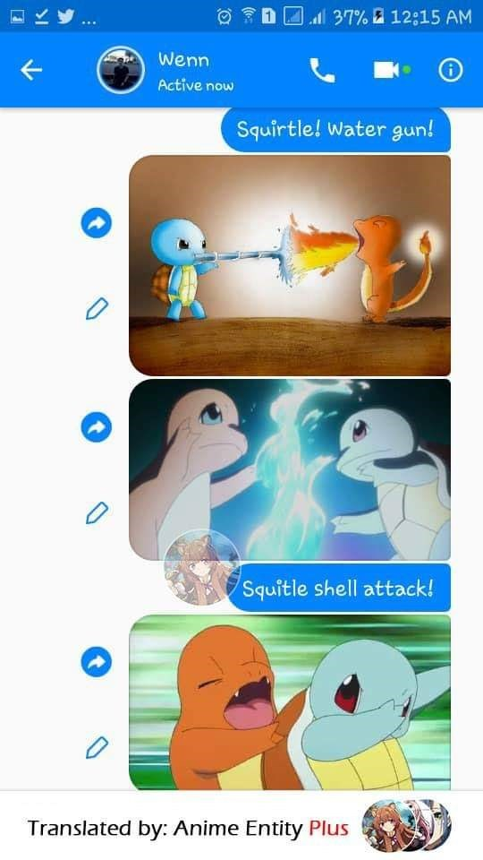 Nose - ll 37% a 12:15 AM Wenn Active now Squirtle! Water gun! Squitle shell attack! Translated by: Anime Entity Plus