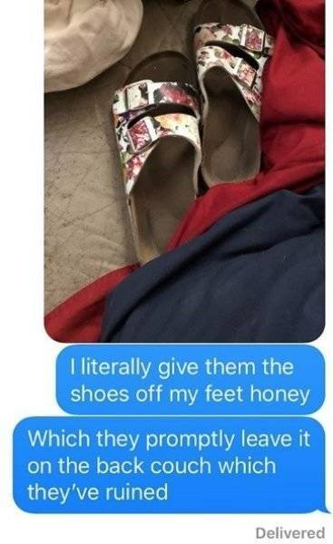 Product - I literally give them the shoes off my feet honey Which they promptly leave it on the back couch which they've ruined Delivered