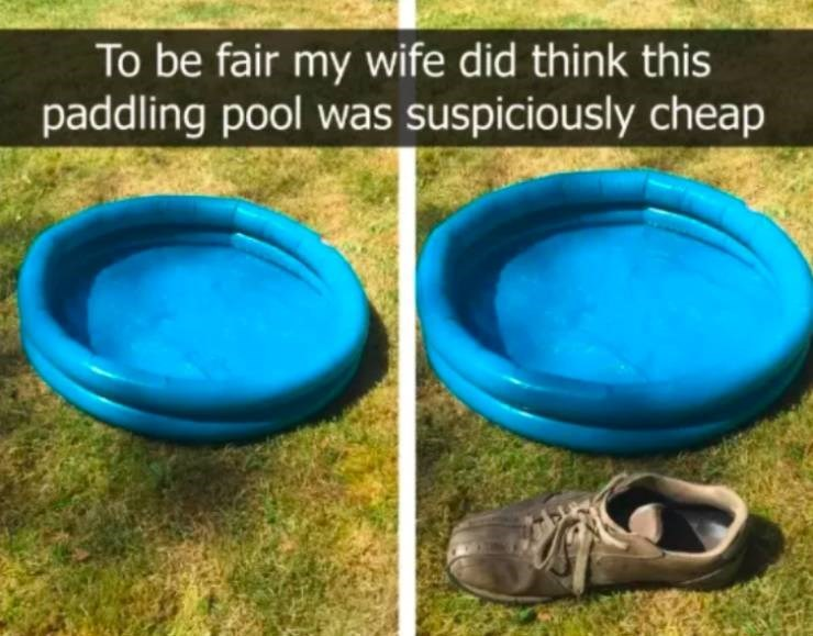 Water - To be fair my wife did think this paddling pool was suspiciously cheap