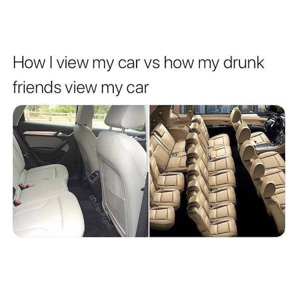 alcohol meme - Vehicle - How I view my car vs how my drunk friends view my car MasiPopal