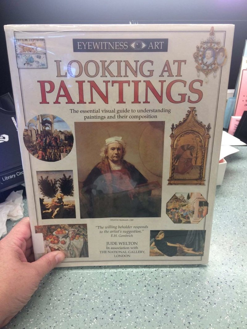 """Text - EYEWITNESS ART LOOKING AT PAINTINGS The essential visual guide to understanding paintings and their composition Library Cir The willing beholder responds to the artist's suggestion."""" E.H. Gombrich JUDE WELTON In association with THE NATIONAL GALLERY, LONDON"""