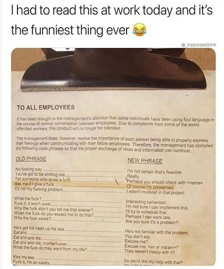 dank memes - Text - Ihad to read this at work today and it's the funniest thing ever theblessedone TO ALL EMPLOYEES t has been brought to the management's attention that some individuals have been using foul language in the course of normal conversation between employees. Due to complaints from some of the easily cffended workers, this conduct will no longer be tolerated