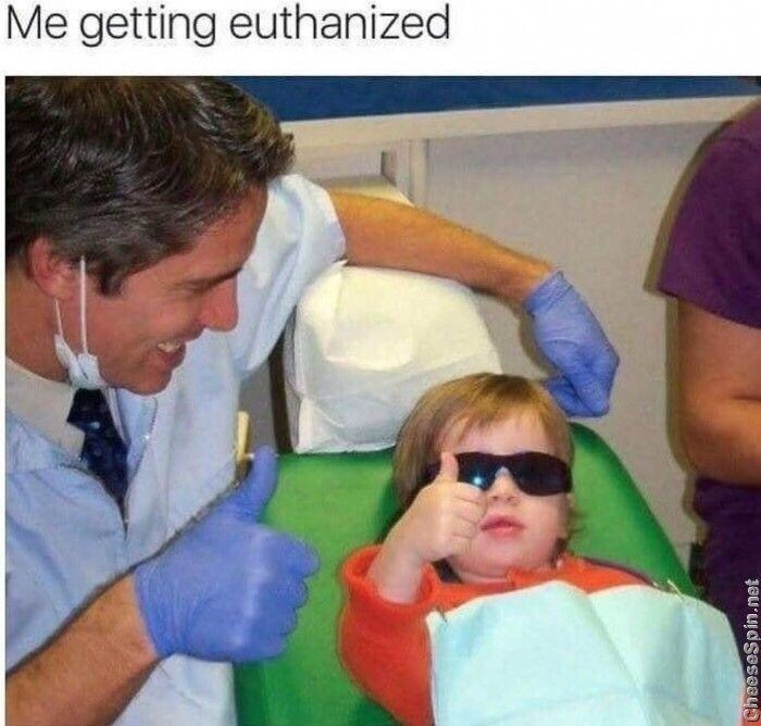 dank memes - Medical procedure - Me getting euthanized CheeseSpin.net