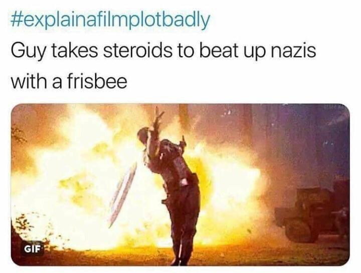 dank memes - Text - #explainafilmplotbadly Guy takes steroids to beat up nazis with a frisbee GIF