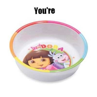 """Text that reads, """"You're"""" above an image of a bowl with Dora the Explorer's face in it, meaning to say """"You're adorable"""""""