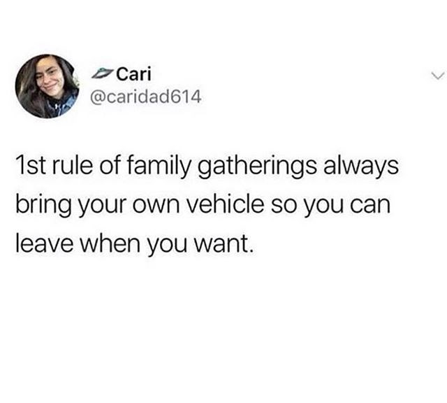 """Tweet that reads, """"First rule of family gatherings - always bring your own vehicle so you can leave when you want"""""""