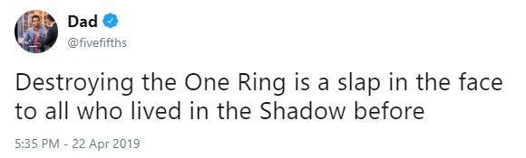 """Tweet that reads, """"Destroying the One Ring is a slap in the face to all who lived in the Shadow before"""""""