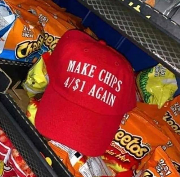 Funny picture of a hat that looks like a MAGA hat but it says make chips 4/1$ again.