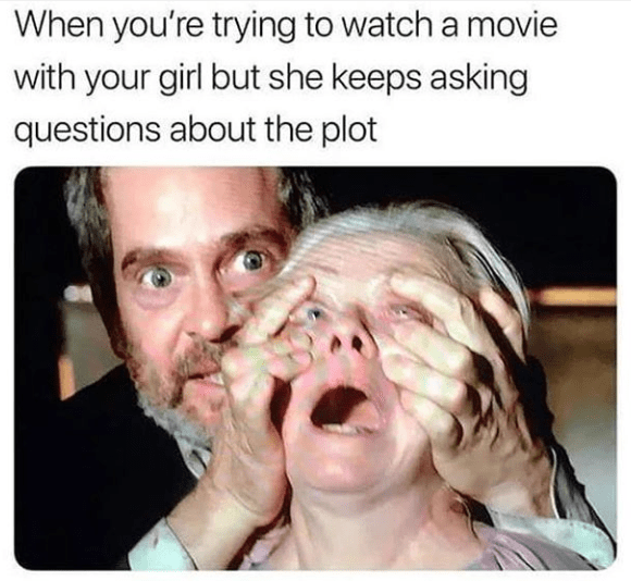 Funny meme about watching movies with your significant other.