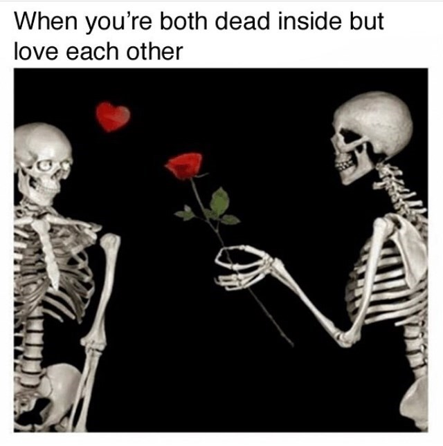 Text - When you're both dead inside but love each other