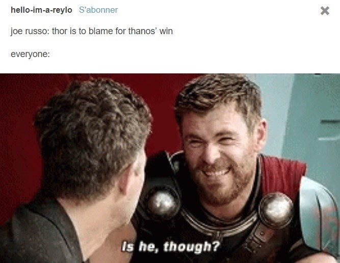 meme - Hair - hello-im-a-reylo S'abonner joe russo: thor is to blame for thanos' win everyone: Is he, though? X