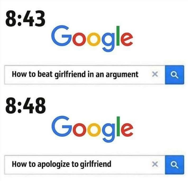 Text - 8:43 Google How to beat girlfriend in an argument 8:48 Google How to apologize to girlfriend X X