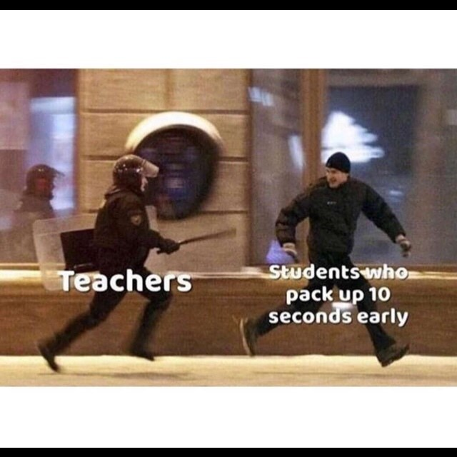 Photo caption - Students who pack up 10 seconds early Teachers