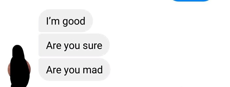 "Cringey Facebook chat message that reads, ""I'm good, are you sure, are you mad"""