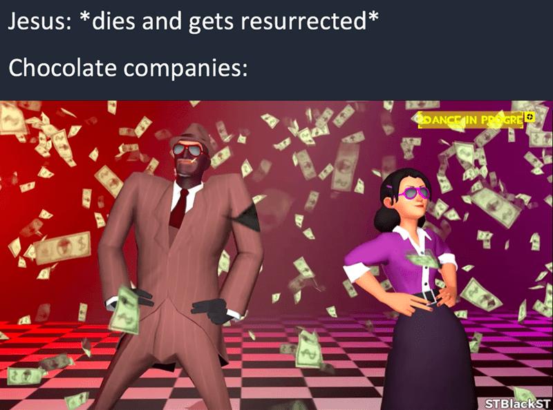 dank memes- Jesus dying and chocolate companies
