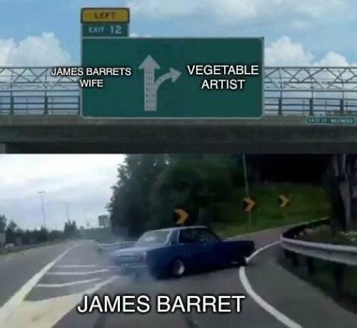 Road - LEFT EXIT 12 JAMES BARRETS WIFE VEGETABLE ARTIST JAMES BARRET