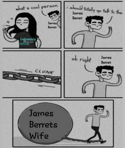 Cartoon - i should totally go tak to the what a cool person James Berret James Berret Vegetable ERSON Artist oh right James Berret CLUNK James Berrets Wife