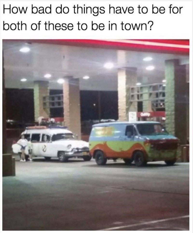 meme - Motor vehicle - How bad do things have to be for both of these to be in town?