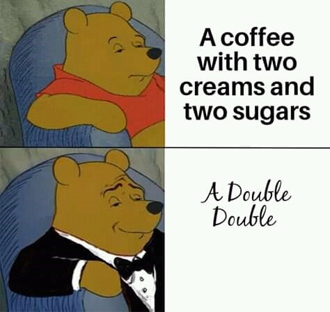 canada meme - Cartoon - A coffee with two creams and two sugars A Double Double (7
