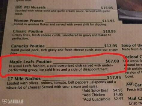 "Photo of a restaurant menu where one of the menu items is ""Maple Leafs Poutine"" and the description reads, ""In usual Leafs fashion, a cold, overpriced dish served with under-performing gravy, ice-cold fries and a side of disappointment"""