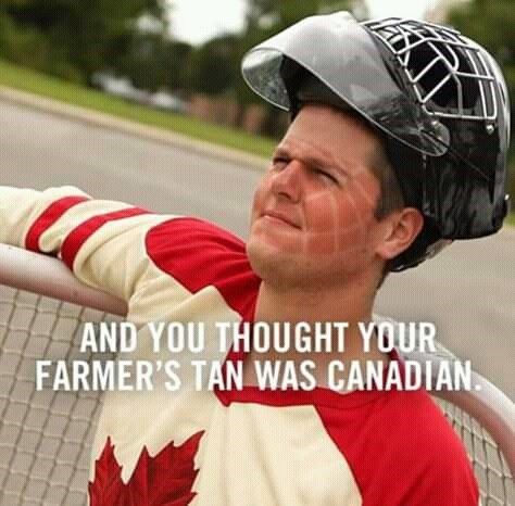 canada meme - Helmet - AND YOU THOUGHT YOUR FARMER'S TAN WAS CANADIAN