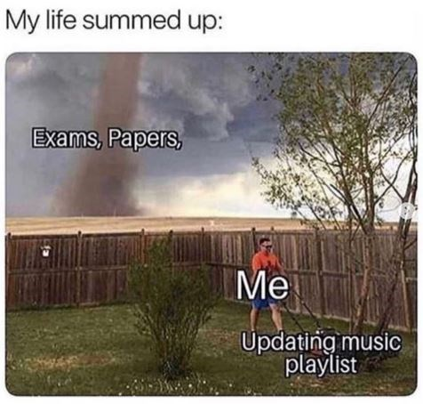 Technology - My life summed up: Exams, Papers, Me Updating music playlist