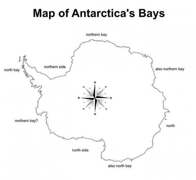 funny joke - Text - Map of Antarctica's Bays northern bay northern side also northern bay north bay N northern bay? north north side also north bay