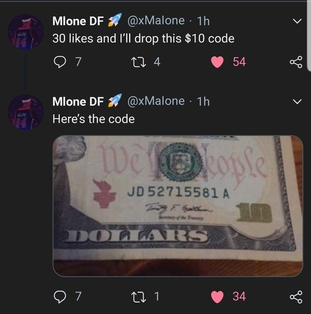 funny joke - Text - Mlone DF @xMalone 1h 30 likes and I'll drop this $10 code 7 ti 4 54 Mlone DF @xMalone 1h Here's the code we tople JD 52715581 A 10 DOLLARS 7 34