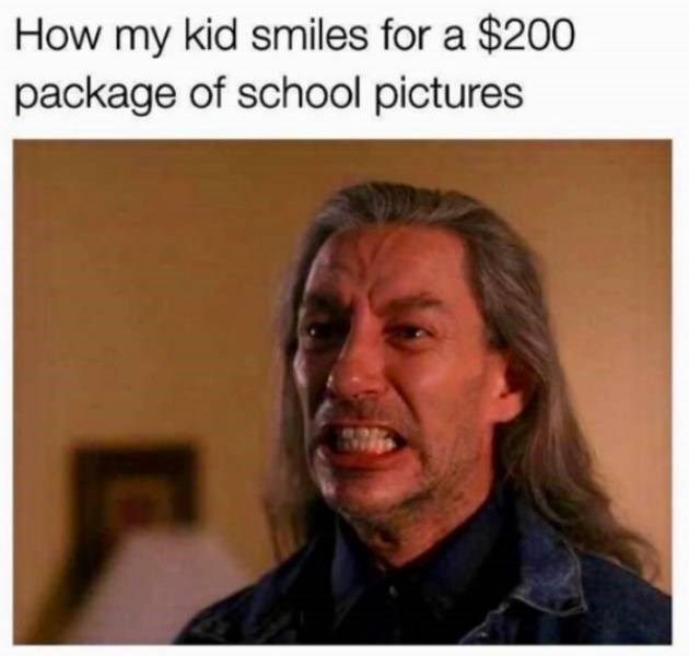Text - How my kid smiles for a $200 package of school pictures