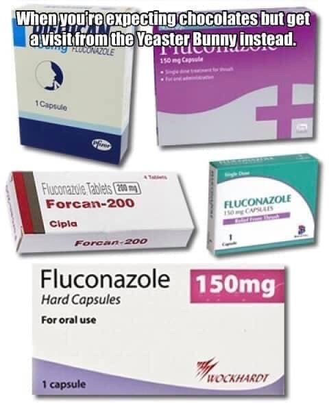 medical memes - Text - Whenyoutre expectingchocolates but get lavisitfrom the Yeaster Bunny instead. POCORAZOLE 150 mg Cap 1Capsule Firm Tat Fluconazole Tablets200m Forcan-200 FLUCONAZOLE 1s0gCAPSALS Cipla Forcan-200 Fluconazole 150mg Hard Capsules For oral use comery WOCKHARDT 1 capsule