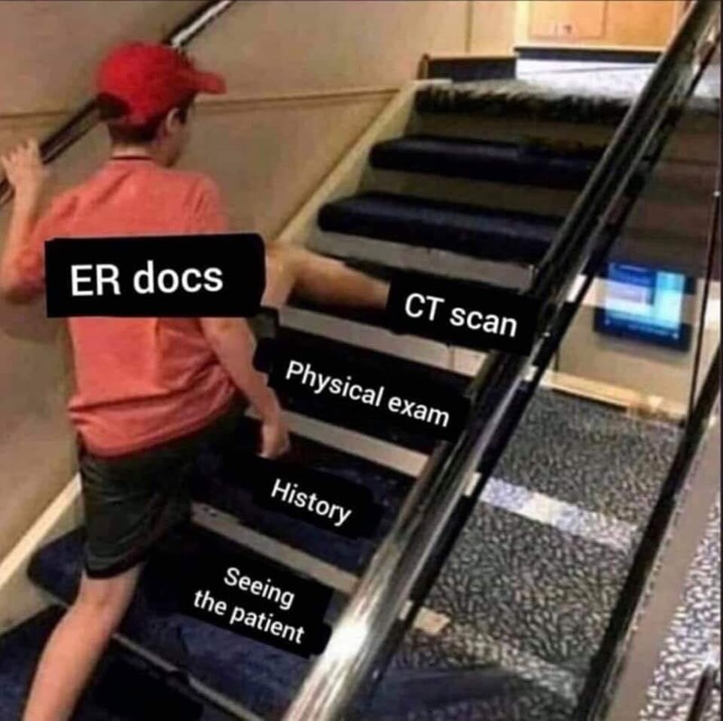 medical memes - Stairs - CT scan ER docs Physical exam History Seeing the patient