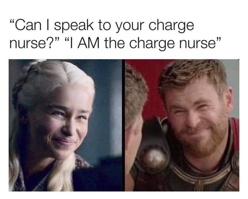 """medical memes - Face - """"Can I speak to your charge nurse?"""" """"I AM the charge nurse"""""""